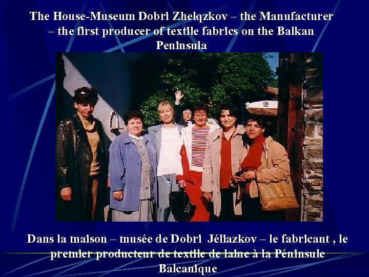 The House-Museum Dobri Zhelqzkov – the Manufacturer – the first producer of textile fabrics