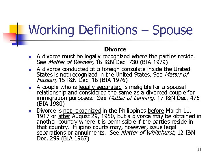 Working Definitions – Spouse n n Divorce A divorce must be legally recognized where