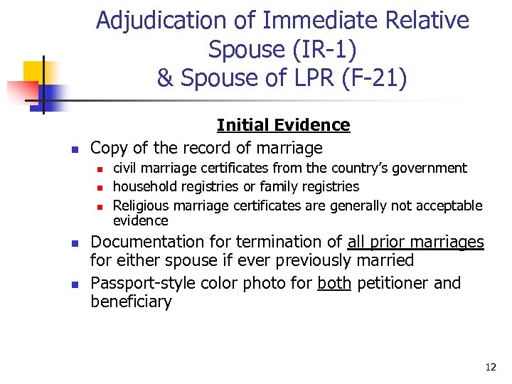 Adjudication of Immediate Relative Spouse (IR-1) & Spouse of LPR (F-21) n Initial Evidence