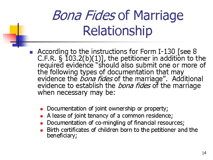Bona Fides of Marriage Relationship n According to the instructions for Form I-130 [see