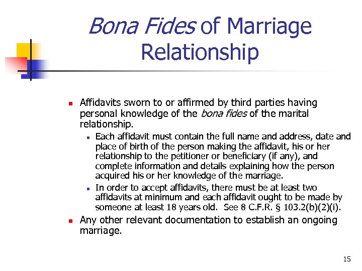 Bona Fides of Marriage Relationship n Affidavits sworn to or affirmed by third parties