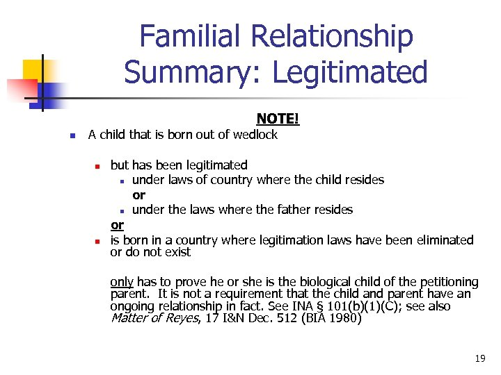 Familial Relationship Summary: Legitimated NOTE! n A child that is born out of wedlock