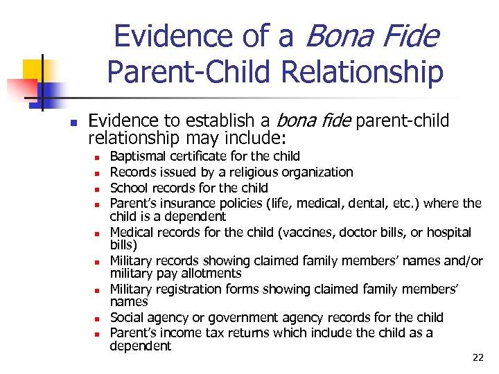 Evidence of a Bona Fide Parent-Child Relationship n Evidence to establish a bona fide