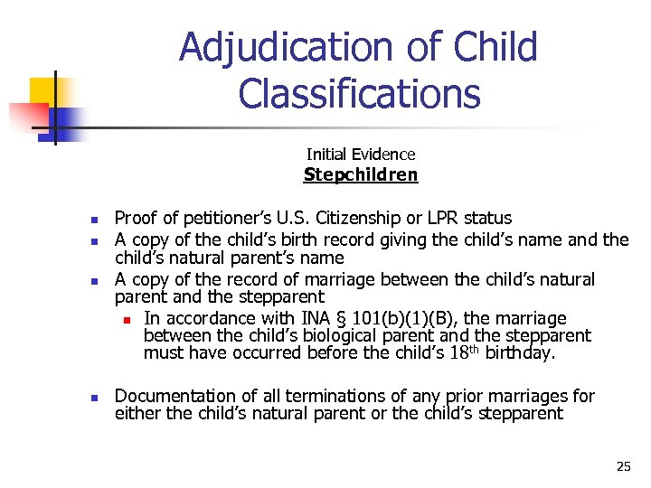 Adjudication of Child Classifications Initial Evidence Stepchildren n Proof of petitioner's U. S. Citizenship