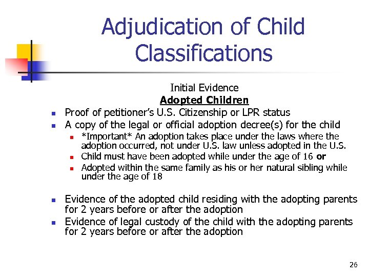 Adjudication of Child Classifications n n Initial Evidence Adopted Children Proof of petitioner's U.