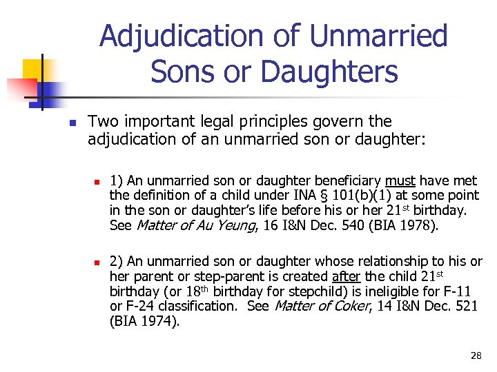 Adjudication of Unmarried Sons or Daughters n Two important legal principles govern the adjudication