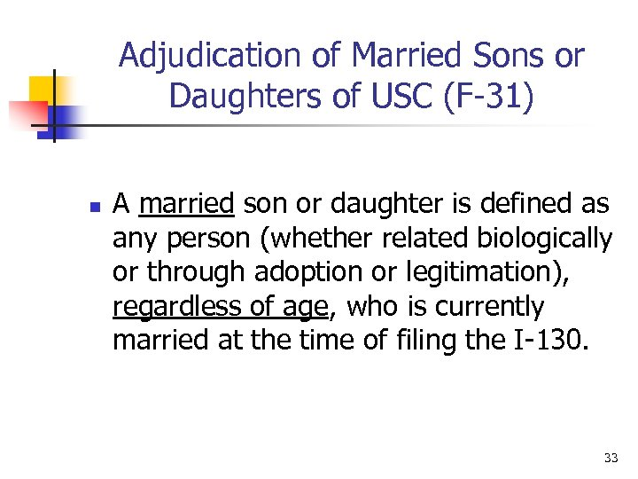 Adjudication of Married Sons or Daughters of USC (F-31) n A married son or
