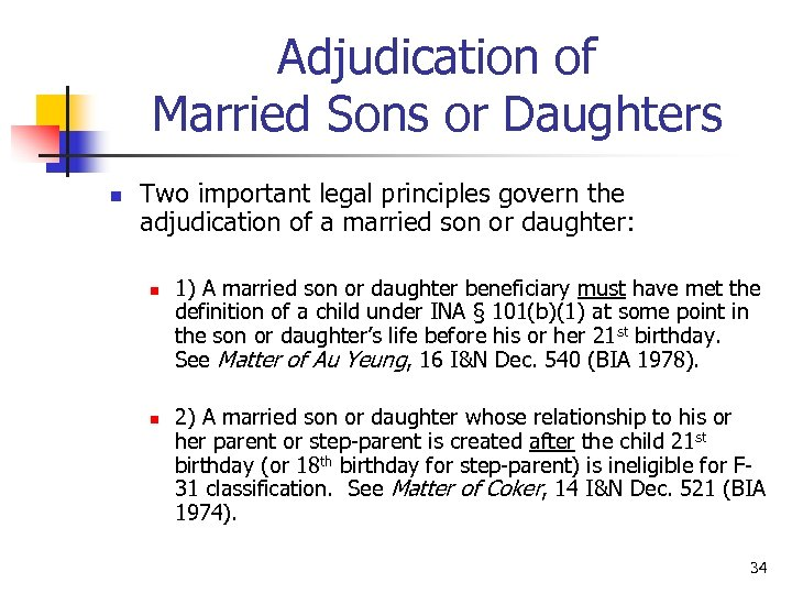 Adjudication of Married Sons or Daughters n Two important legal principles govern the adjudication