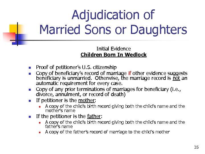 Adjudication of Married Sons or Daughters Initial Evidence Children Born In Wedlock n n