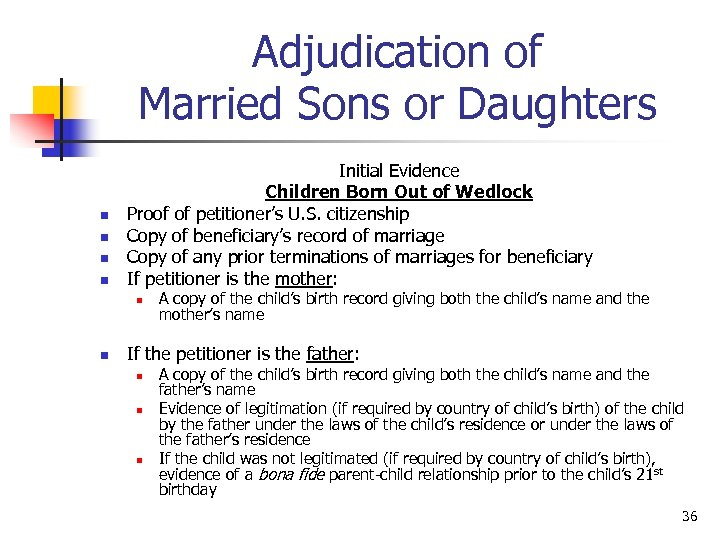 Adjudication of Married Sons or Daughters n n Initial Evidence Children Born Out of