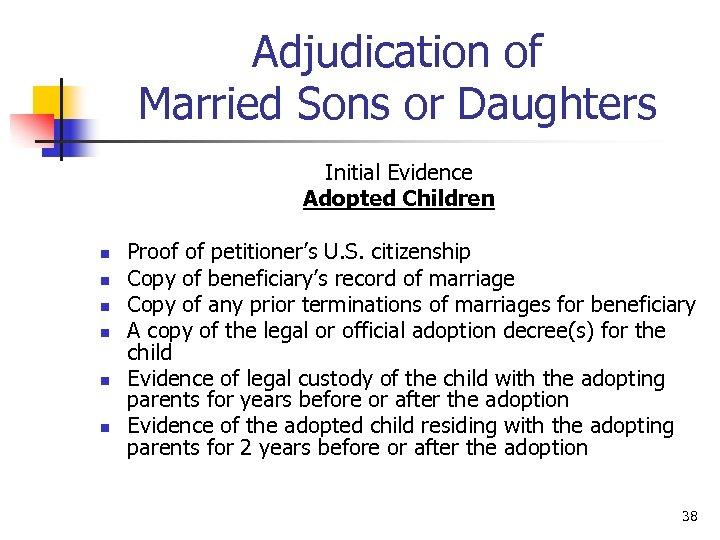 Adjudication of Married Sons or Daughters Initial Evidence Adopted Children n n n Proof