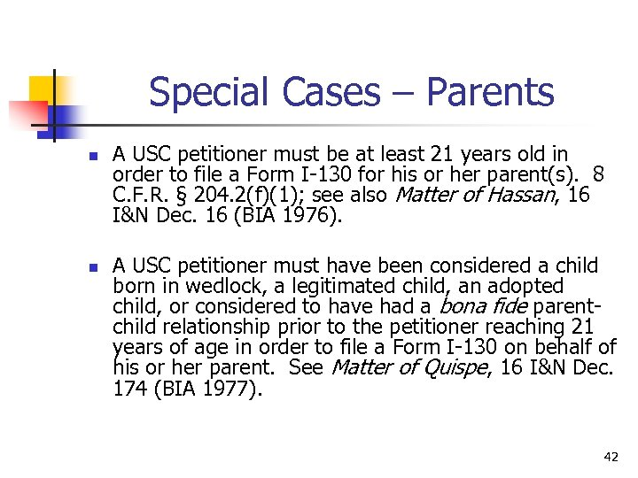 Special Cases – Parents n n A USC petitioner must be at least 21
