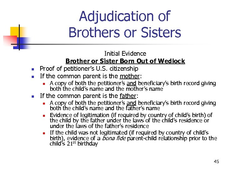 Adjudication of Brothers or Sisters n n Initial Evidence Brother or Sister Born Out