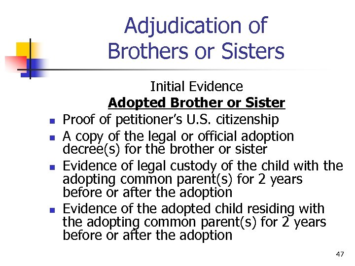 Adjudication of Brothers or Sisters n n Initial Evidence Adopted Brother or Sister Proof