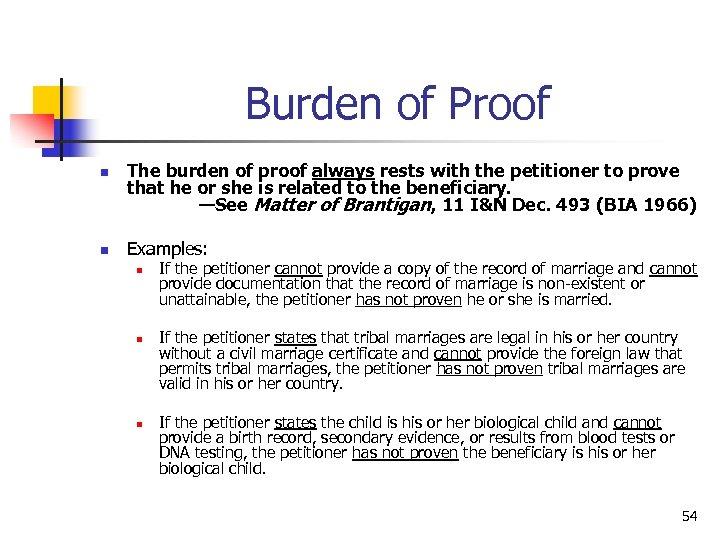 Burden of Proof n n The burden of proof always rests with the petitioner