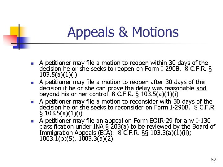 Appeals & Motions n n A petitioner may file a motion to reopen within