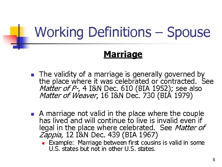 Working Definitions – Spouse Marriage n n The validity of a marriage is generally