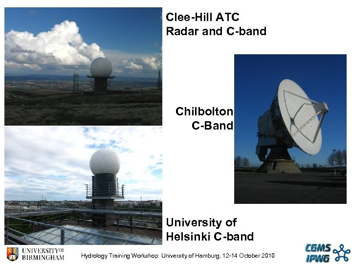 Clee-Hill ATC Radar and C-band Chilbolton C-Band University of Helsinki C-band Hydrology Training Workshop: