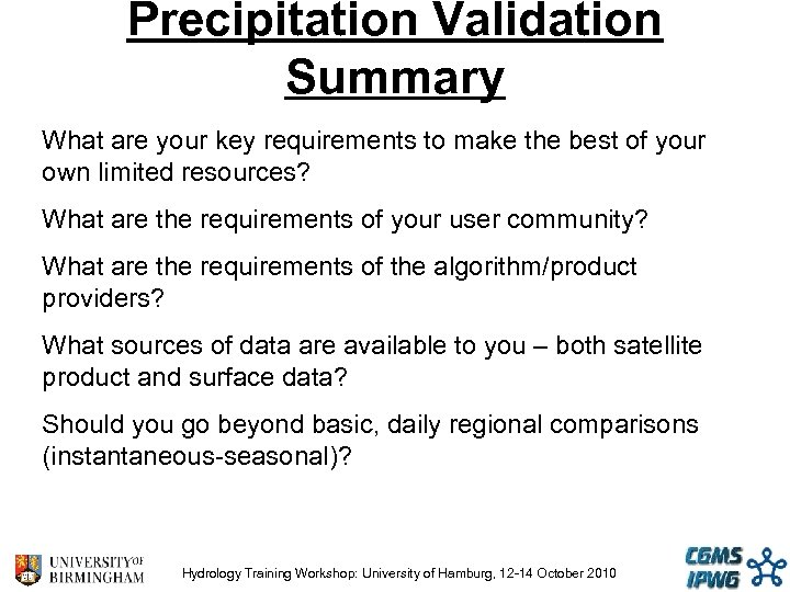 Precipitation Validation Summary What are your key requirements to make the best of your