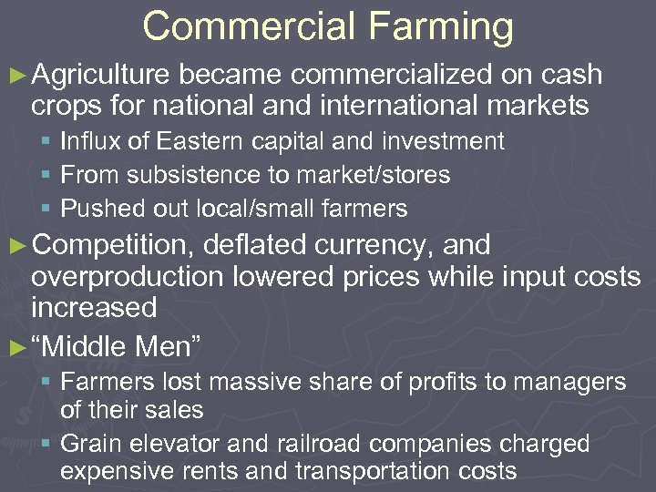 Commercial Farming ► Agriculture became commercialized on cash crops for national and international markets