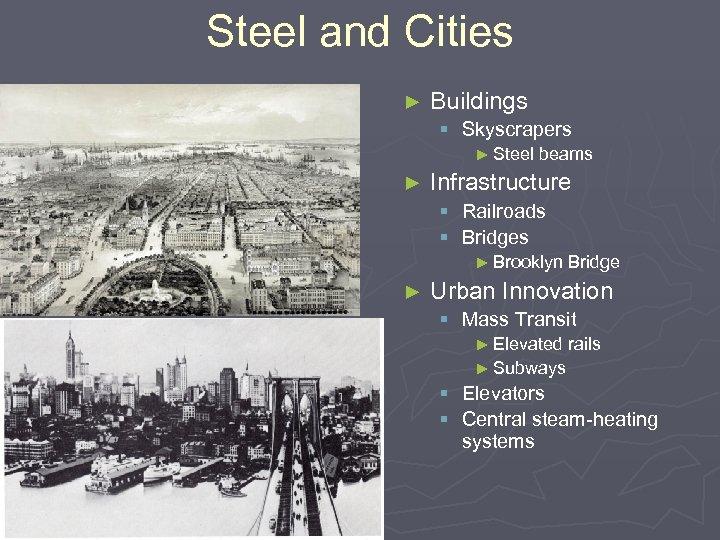 Steel and Cities ► Buildings § Skyscrapers ► Steel ► beams Infrastructure § Railroads