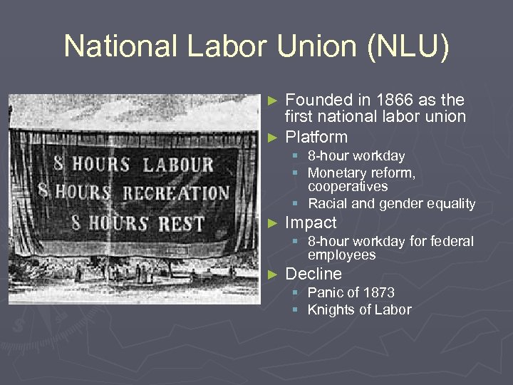 National Labor Union (NLU) Founded in 1866 as the first national labor union ►