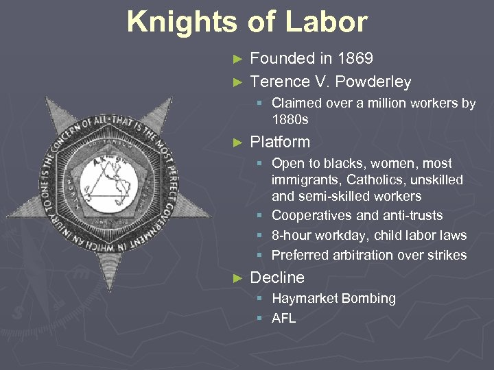 Knights of Labor Founded in 1869 ► Terence V. Powderley ► § Claimed over