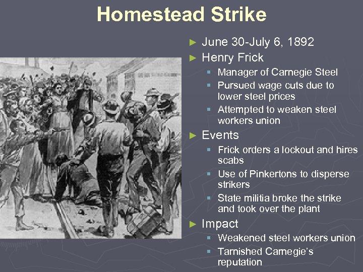 Homestead Strike June 30 -July 6, 1892 ► Henry Frick ► § Manager of
