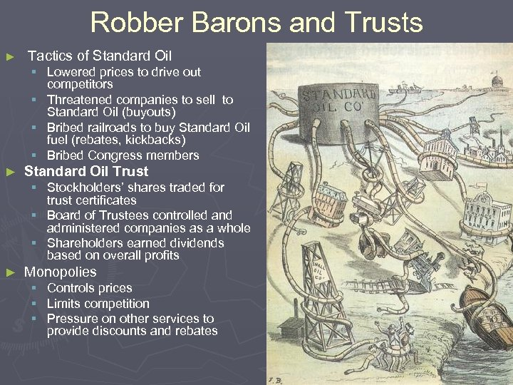 Robber Barons and Trusts ► Tactics of Standard Oil § Lowered prices to drive