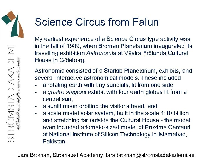 Science Circus from Falun My earliest experience of a Science Circus type activity was