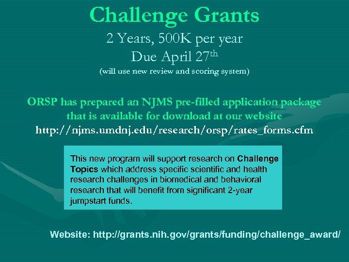 Challenge Grants 2 Years, 500 K per year Due April 27 th (will use