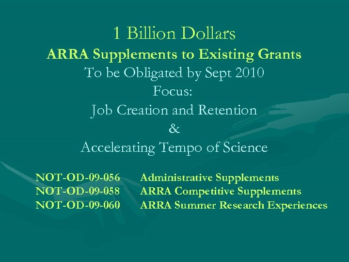 1 Billion Dollars ARRA Supplements to Existing Grants To be Obligated by Sept 2010