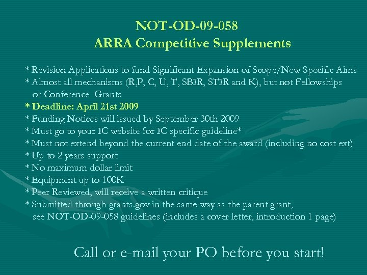 NOT-OD-09 -058 ARRA Competitive Supplements * Revision Applications to fund Significant Expansion of Scope/New