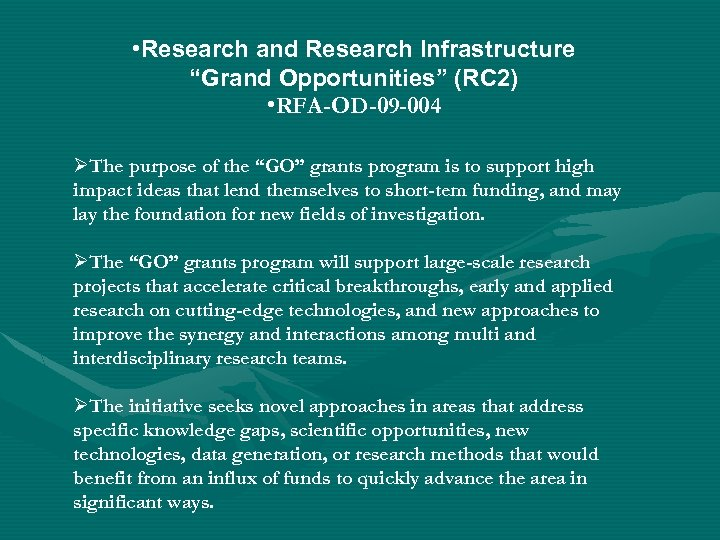 "• Research and Research Infrastructure ""Grand Opportunities"" (RC 2) • RFA-OD-09 -004 ØThe"