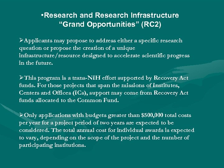 "• Research and Research Infrastructure ""Grand Opportunities"" (RC 2) ØApplicants may propose to"