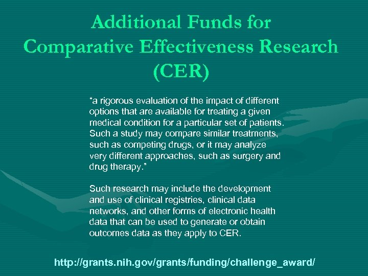 "Additional Funds for Comparative Effectiveness Research (CER) ""a rigorous evaluation of the impact of"