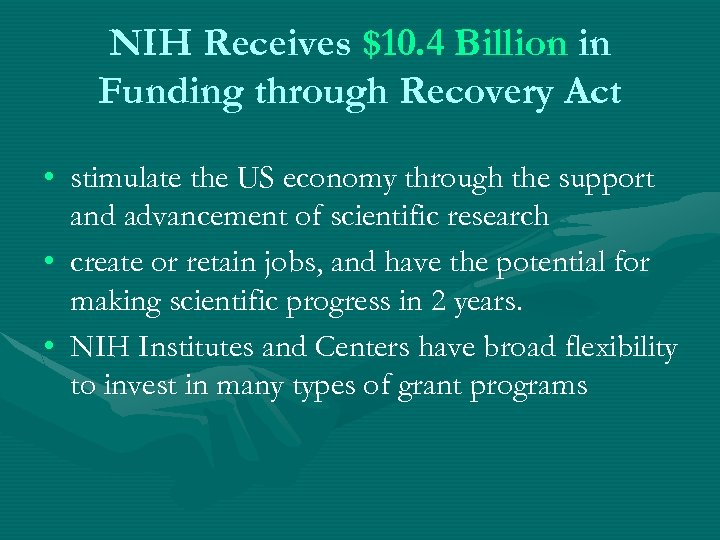 NIH Receives $10. 4 Billion in Funding through Recovery Act • stimulate the US