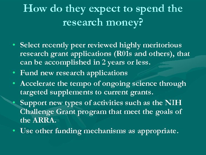 How do they expect to spend the research money? • Select recently peer reviewed