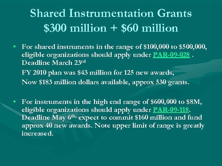 Shared Instrumentation Grants $300 million + $60 million • For shared instruments in the