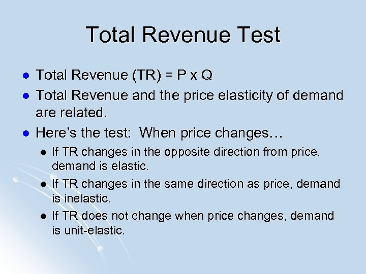 Total Revenue Test l l l Total Revenue (TR) = P x Q Total