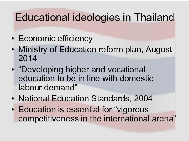 Educational ideologies in Thailand • Economic efficiency • Ministry of Education reform plan, August