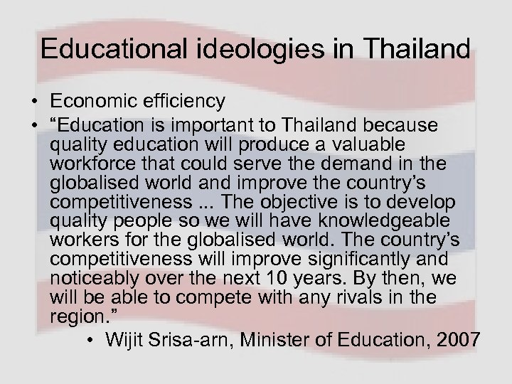 "Educational ideologies in Thailand • Economic efficiency • ""Education is important to Thailand because"