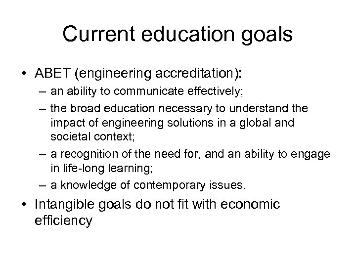 Current education goals • ABET (engineering accreditation): – an ability to communicate effectively; –