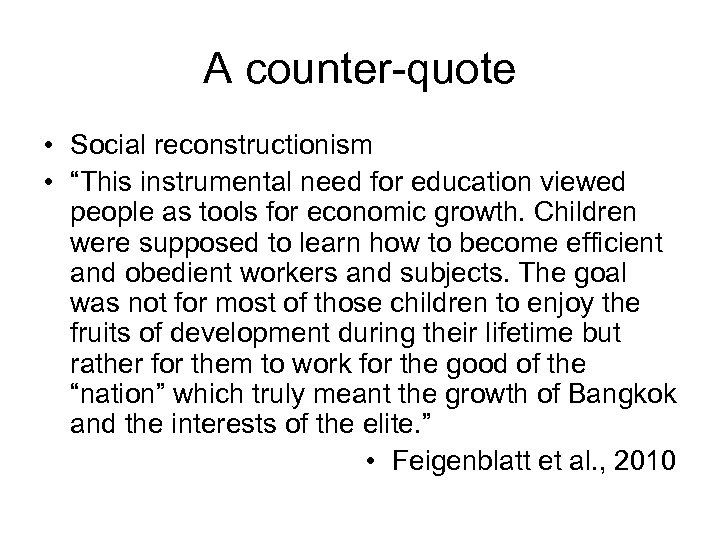 "A counter-quote • Social reconstructionism • ""This instrumental need for education viewed people as"