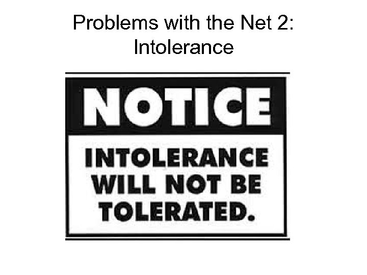 Problems with the Net 2: Intolerance