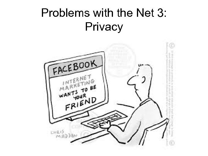 Problems with the Net 3: Privacy