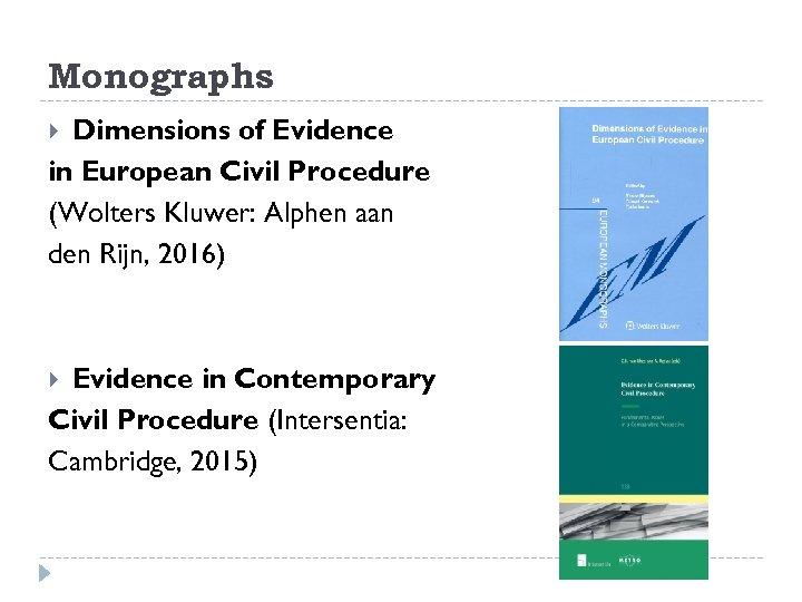 Monographs Dimensions of Evidence in European Civil Procedure (Wolters Kluwer: Alphen aan den Rijn,