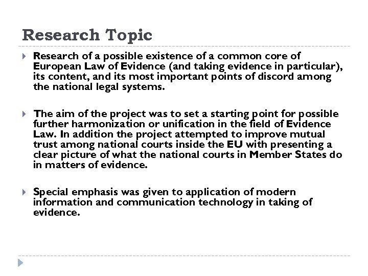 Research Topic Research of a possible existence of a common core of European Law