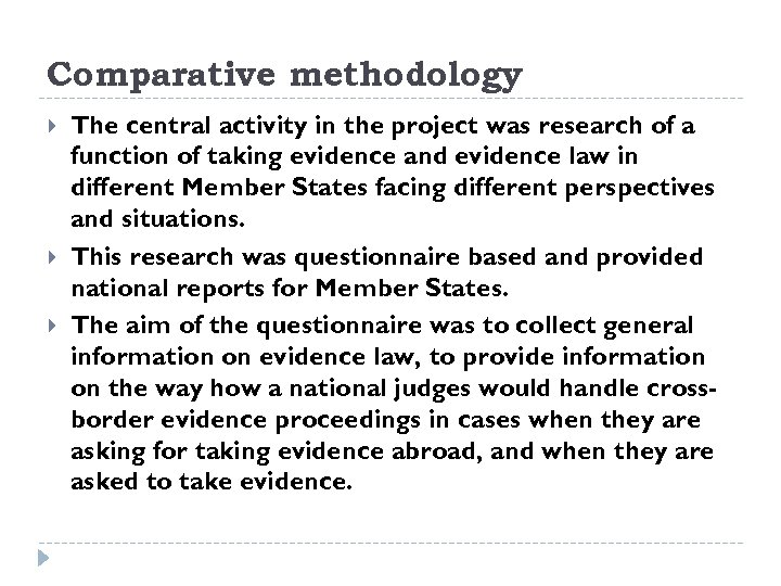Comparative methodology The central activity in the project was research of a function of