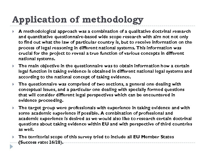 Application of methodology A methodological approach was a combination of a qualitative doctrinal research